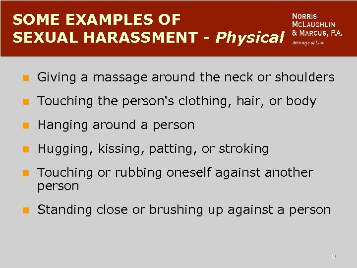 SOME EXAMPLES OF SEXUAL HARASSMENT - Physical n Giving a massage around the neck