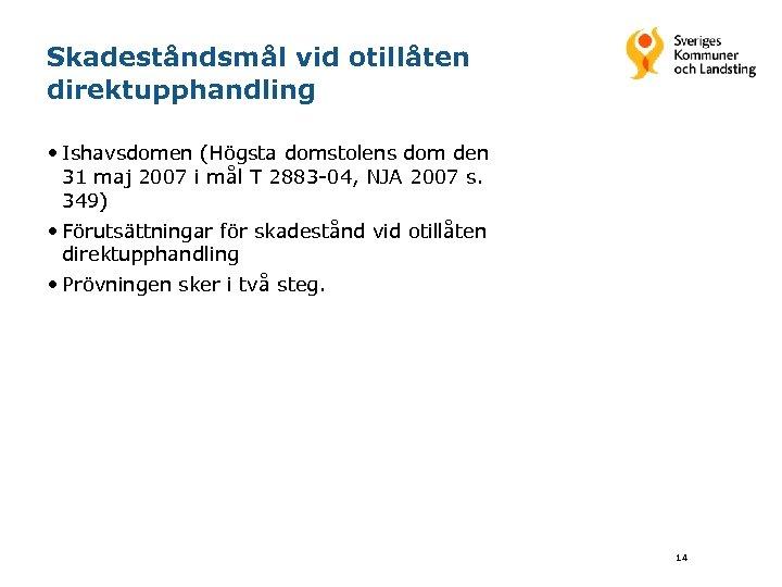 Skadeståndsmål vid otillåten direktupphandling • Ishavsdomen (Högsta domstolens dom den 31 maj 2007 i