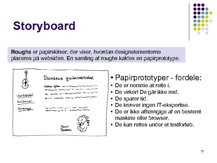 Storyboard Roughs er papirskitser, der viser, hvordan designelementerne placeres på websiden. En samling af