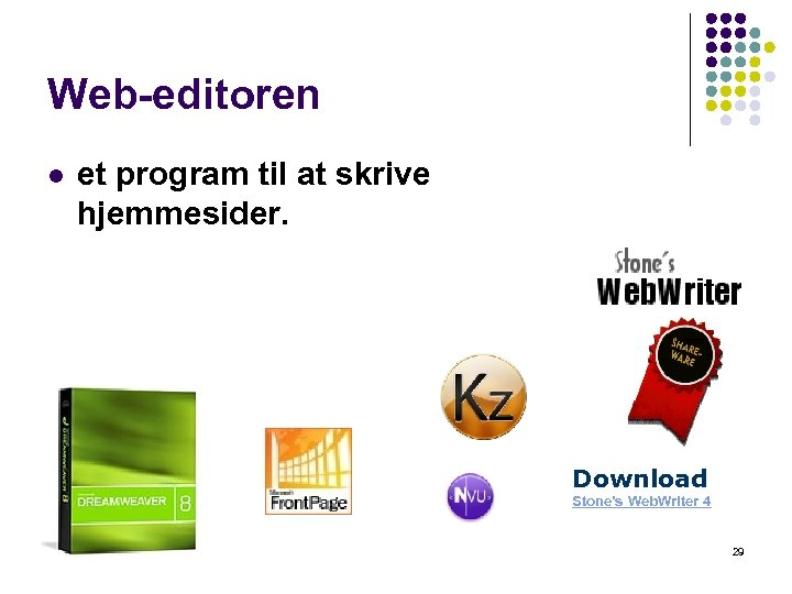 Web-editoren l et program til at skrive hjemmesider. Download Stone's Web. Writer 4 29