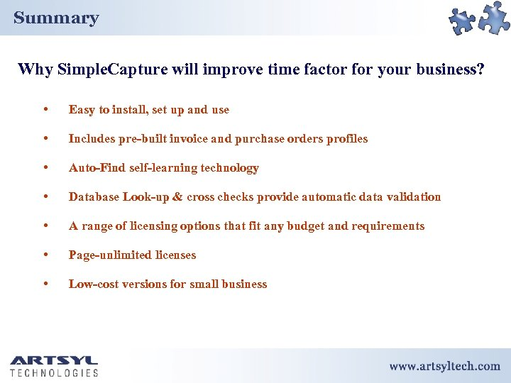 Summary Why Simple. Capture will improve time factor for your business? • Easy to