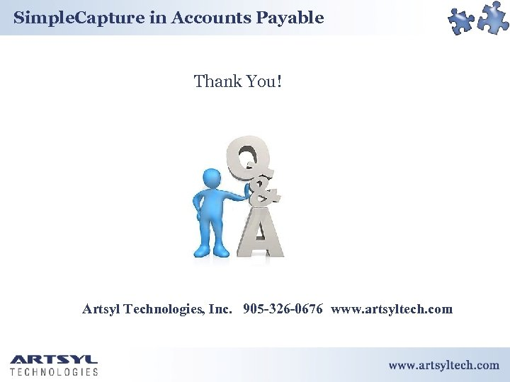 Simple. Capture in Accounts Payable Thank You! Artsyl Technologies, Inc. 905 -326 -0676 www.