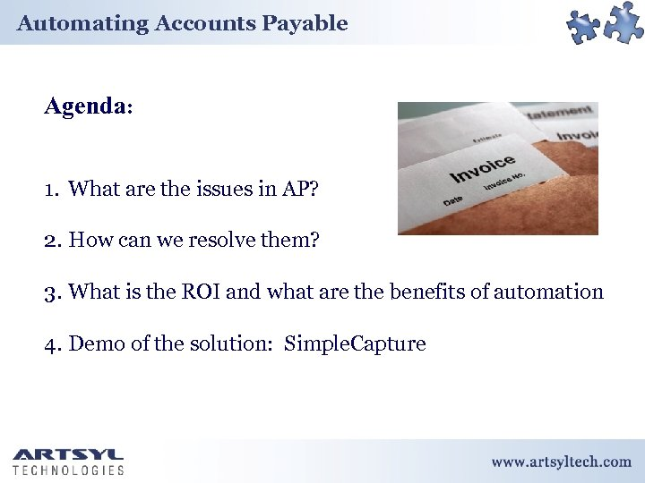 Automating Accounts Payable Agenda: 1. What are the issues in AP? 2. How can