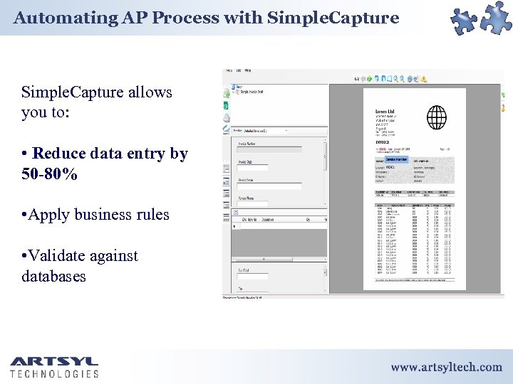 Automating AP Process with Simple. Capture allows you to: • Reduce data entry by