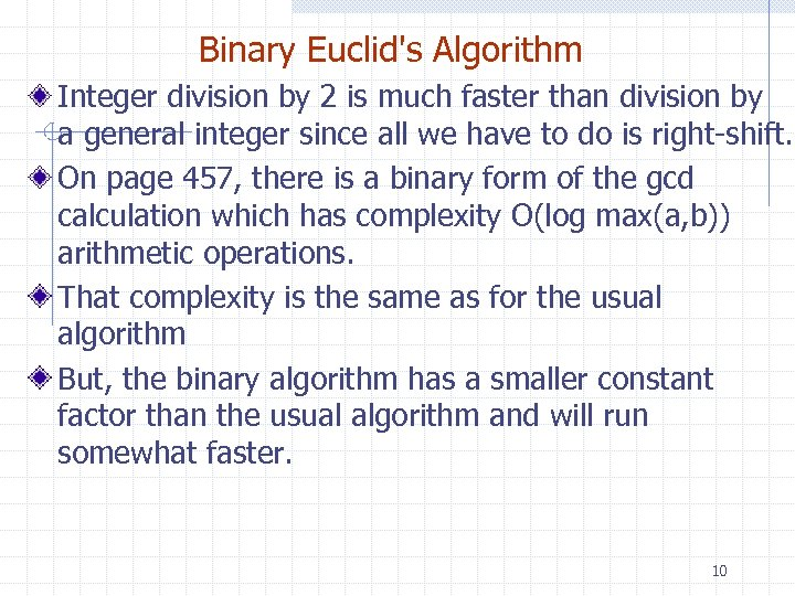 Binary Euclid's Algorithm Integer division by 2 is much faster than division by a