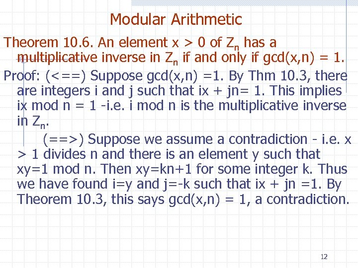Modular Arithmetic Theorem 10. 6. An element x > 0 of Zn has a