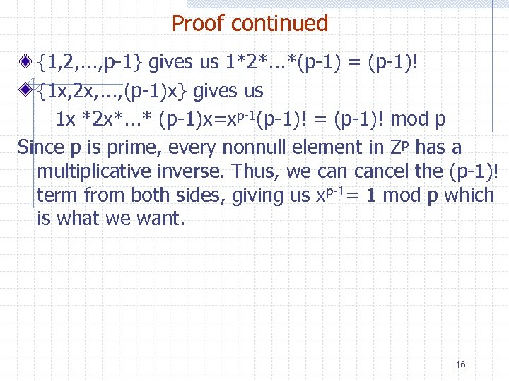 Proof continued {1, 2, . . . , p-1} gives us 1*2*. . .