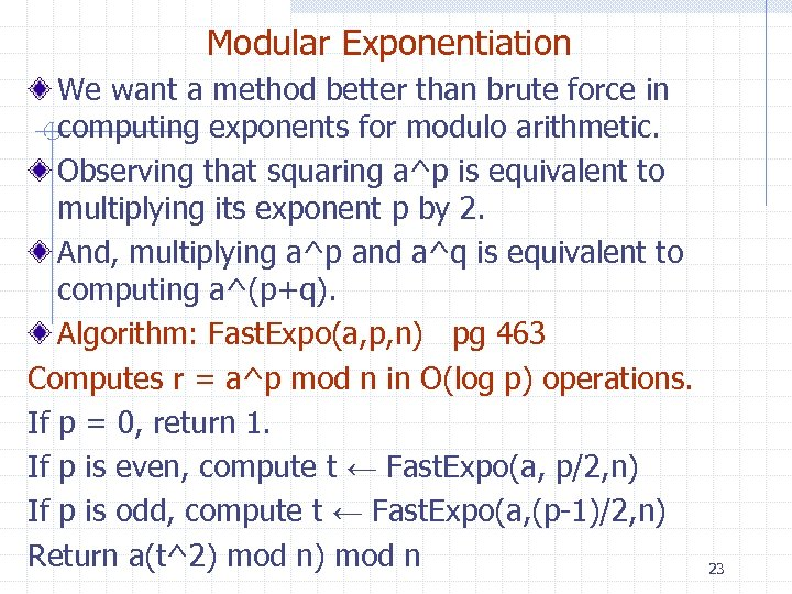 Modular Exponentiation We want a method better than brute force in computing exponents for