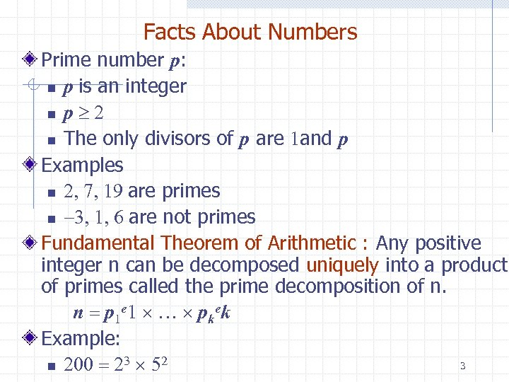 Facts About Numbers Prime number p: n p is an integer n p 2