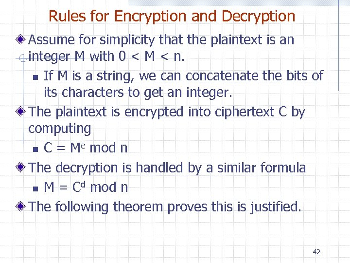 Rules for Encryption and Decryption Assume for simplicity that the plaintext is an integer
