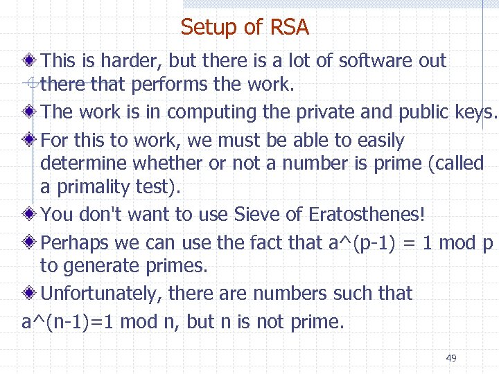 Setup of RSA This is harder, but there is a lot of software out
