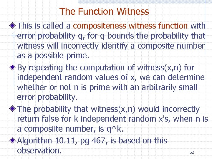The Function Witness This is called a compositeness witness function with error probability q,