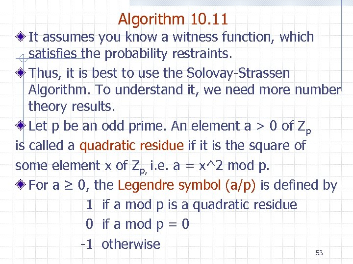 Algorithm 10. 11 It assumes you know a witness function, which satisfies the probability
