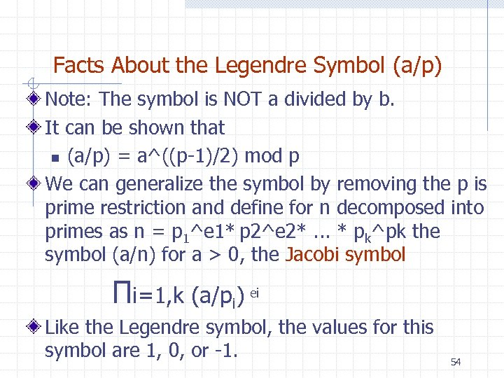 Facts About the Legendre Symbol (a/p) Note: The symbol is NOT a divided by