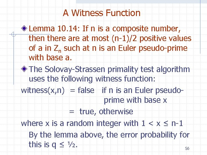 A Witness Function Lemma 10. 14: If n is a composite number, then there