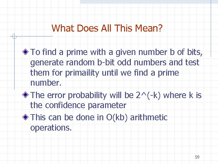 What Does All This Mean? To find a prime with a given number b