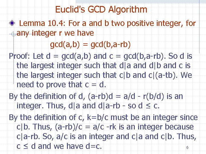 Euclid's GCD Algorithm Lemma 10. 4: For a and b two positive integer, for