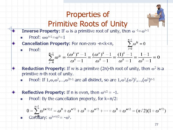 Properties of Primitive Roots of Unity Inverse Property: If w is a primitive root