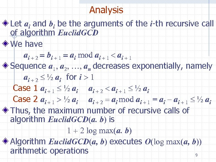 Analysis Let ai and bi be the arguments of the i-th recursive call of