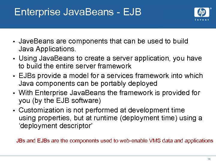 Enterprise Java. Beans - EJB • • • Jave. Beans are components that can