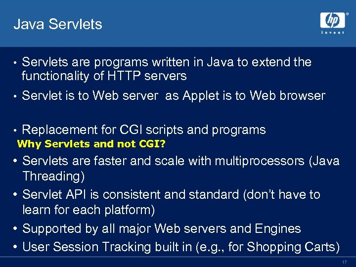 Java Servlets • Servlets are programs written in Java to extend the functionality of