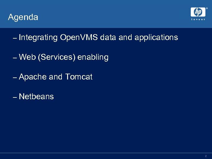 Agenda – Integrating Open. VMS data and applications – Web (Services) enabling – Apache
