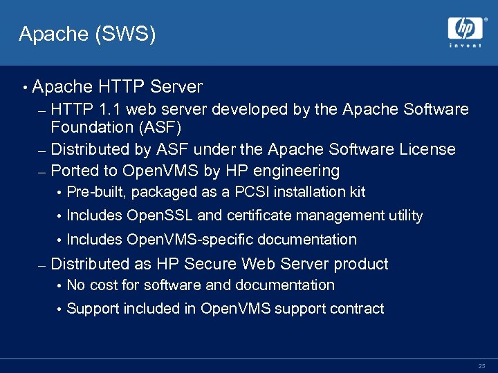 Apache (SWS) • Apache HTTP Server HTTP 1. 1 web server developed by the