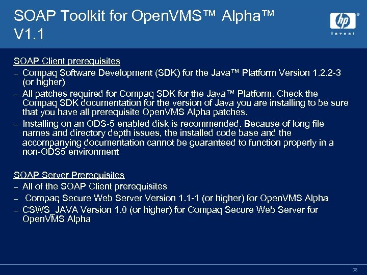 SOAP Toolkit for Open. VMS™ Alpha™ V 1. 1 SOAP Client prerequisites – Compaq