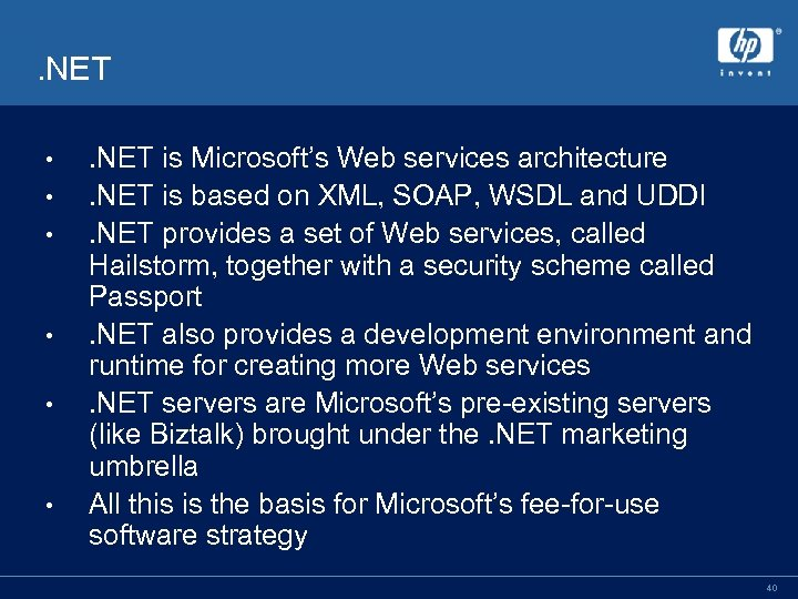 . NET • • • . NET is Microsoft's Web services architecture. NET is
