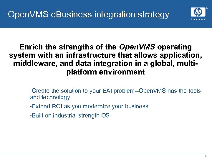 Open. VMS e. Business integration strategy Enrich the strengths of the Open. VMS operating