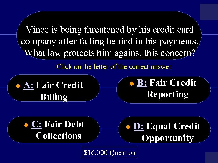 Vince is being threatened by his credit card company after falling behind in his