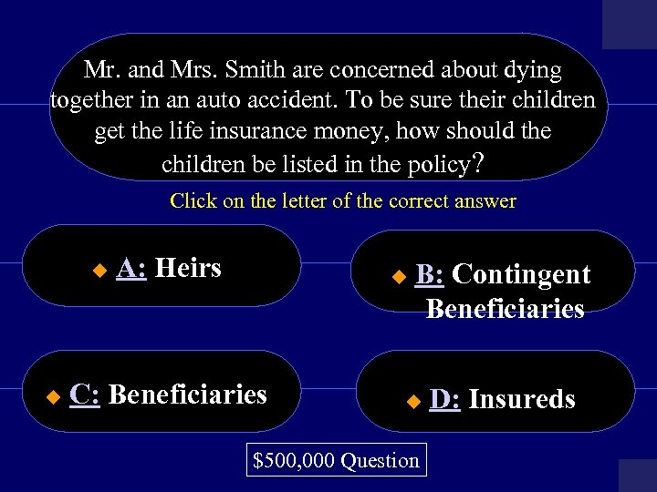Mr. and Mrs. Smith are concerned about dying together in an auto accident. To