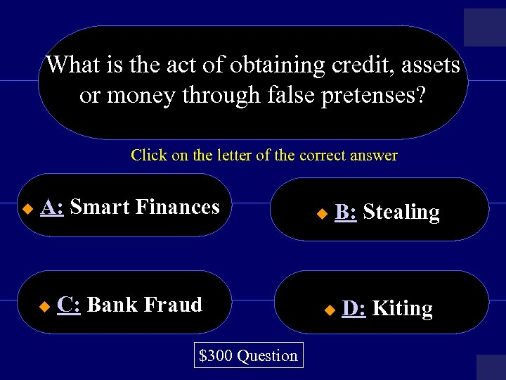 What is the act of obtaining credit, assets or money through false pretenses? Click