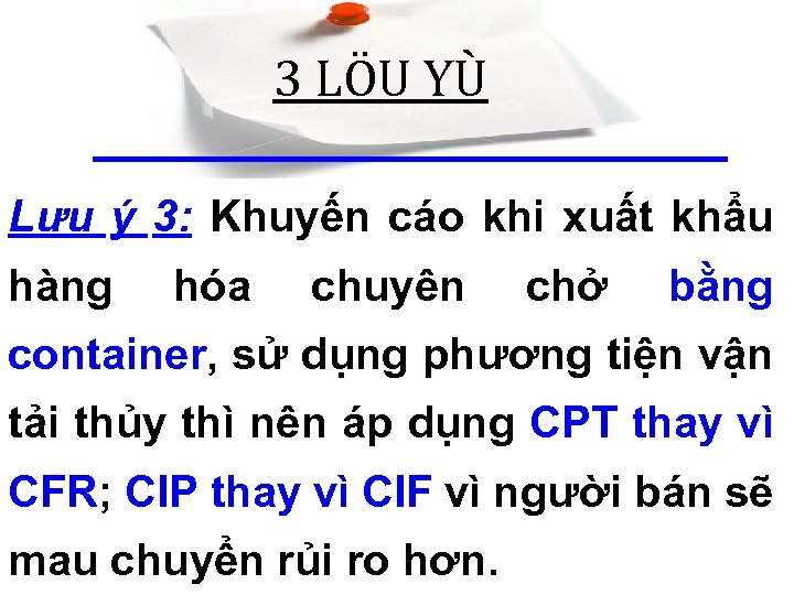 3 LÖU YÙ Lưu ý 3: Khuyến cáo khi xuất khẩu hàng hóa chuyên