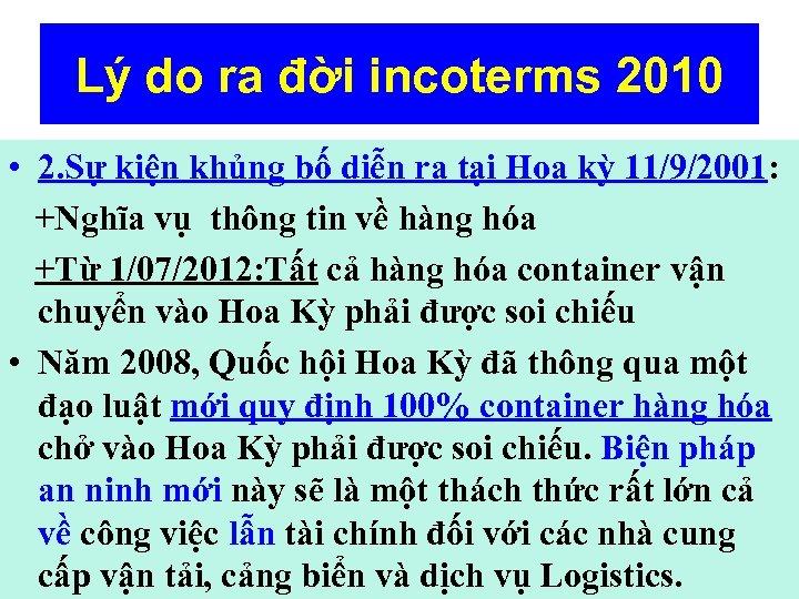 Lý do ra đời incoterms 2010 • 2. Sự kiện khủng bố diễn ra