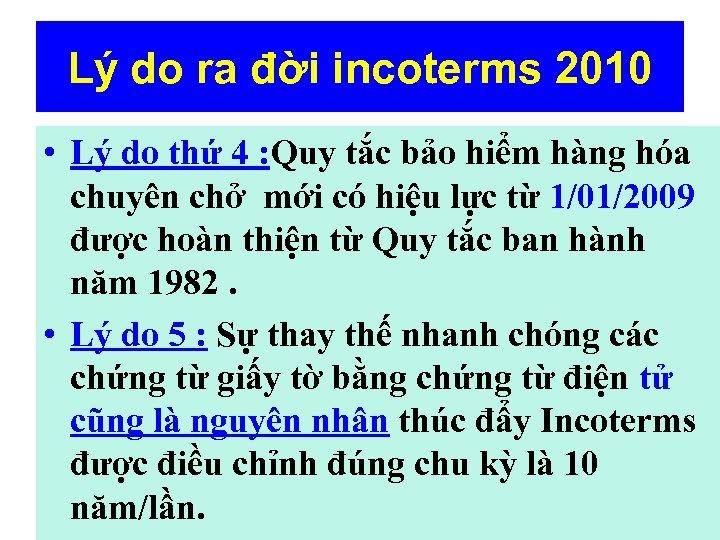 Lý do ra đời incoterms 2010 • Lý do thứ 4 : Quy tắc