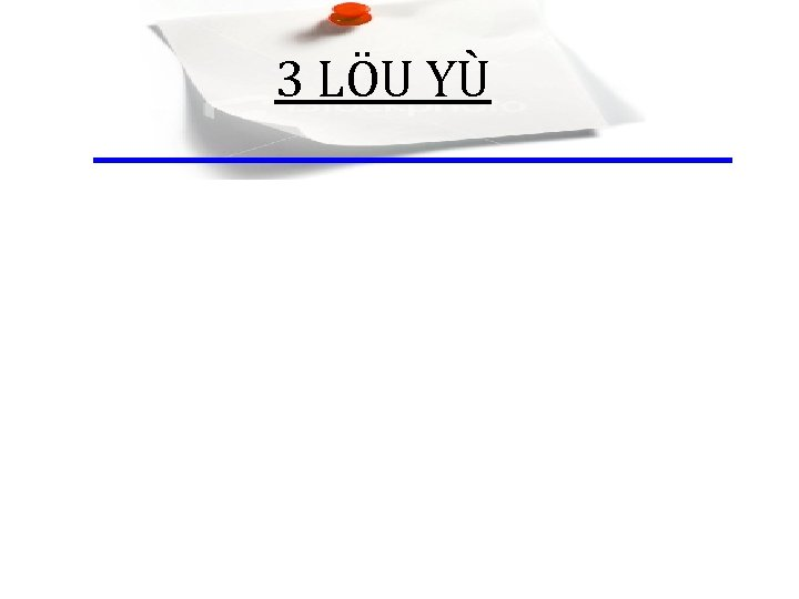 3 LÖU YÙ