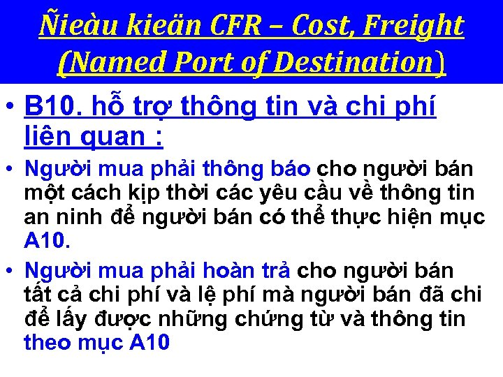 Ñieàu kieän CFR – Cost, Freight (Named Port of Destination) • B 10. hỗ