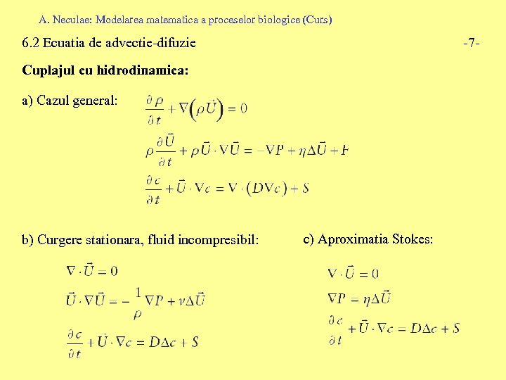 A. Neculae: Modelarea matematica a proceselor biologice (Curs) 6. 2 Ecuatia de advectie-difuzie -7