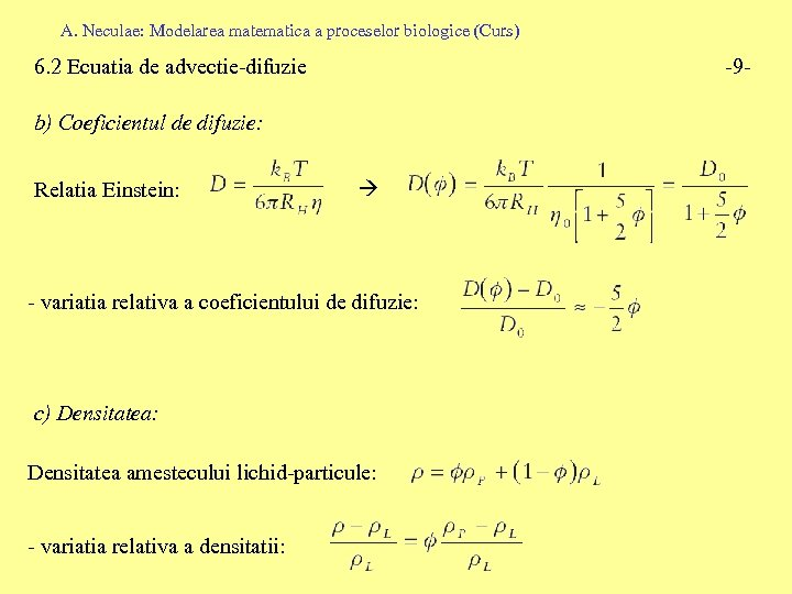 A. Neculae: Modelarea matematica a proceselor biologice (Curs) 6. 2 Ecuatia de advectie-difuzie -9