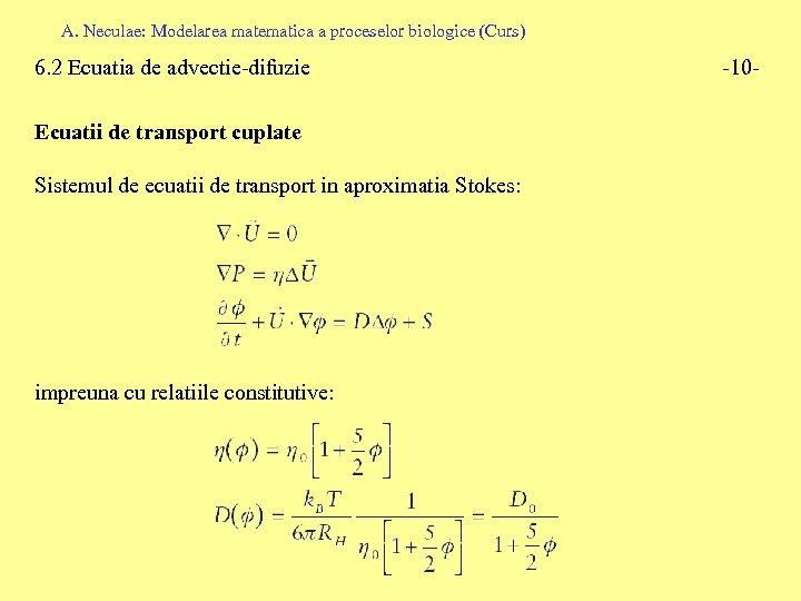 A. Neculae: Modelarea matematica a proceselor biologice (Curs) 6. 2 Ecuatia de advectie-difuzie Ecuatii