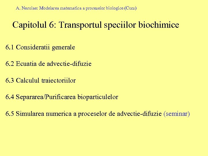 A. Neculae: Modelarea matematica a proceselor biologice (Curs) Capitolul 6: Transportul speciilor biochimice 6.
