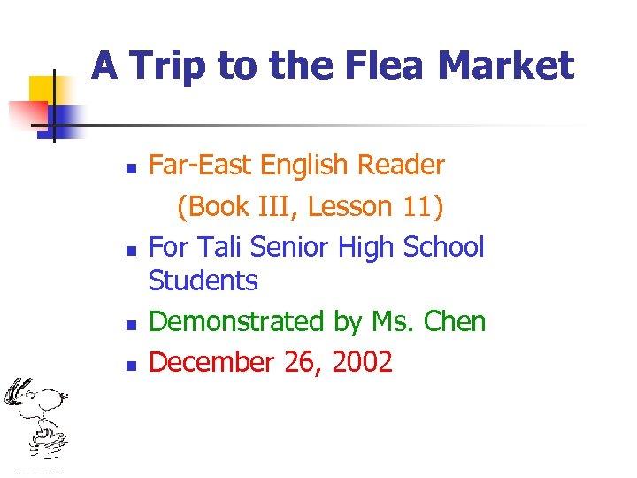 A Trip to the Flea Market n n Far-East English Reader (Book III, Lesson