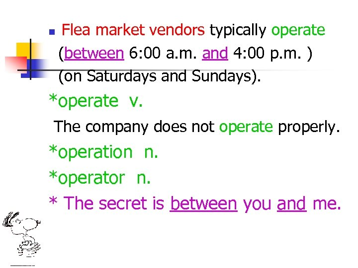 n Flea market vendors typically operate (between 6: 00 a. m. and 4: 00