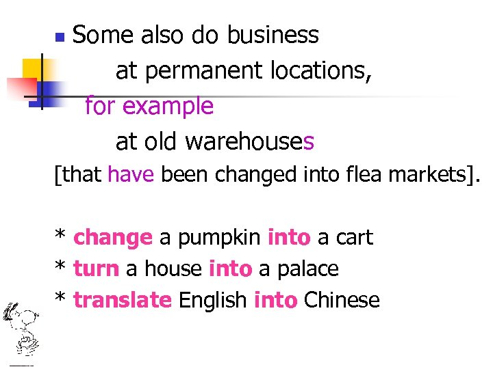 n Some also do business at permanent locations, for example at old warehouses [that