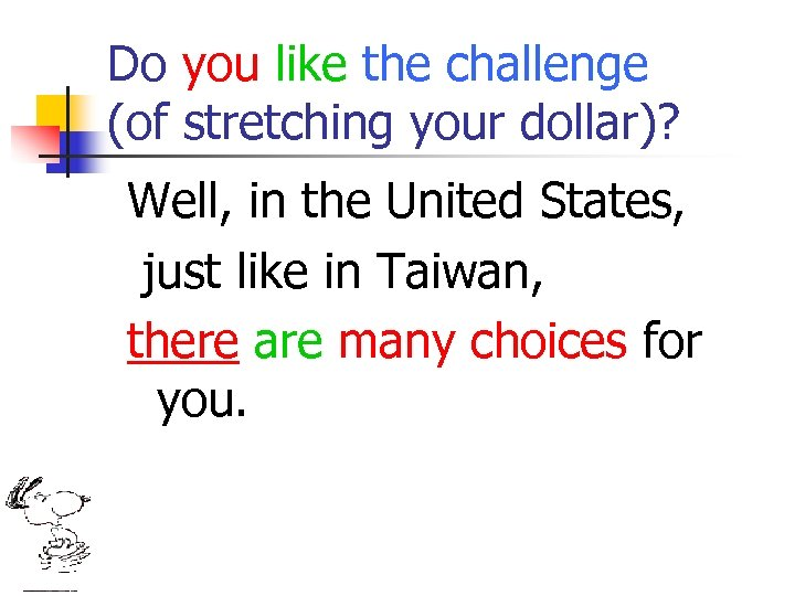 Do you like the challenge (of stretching your dollar)? Well, in the United States,