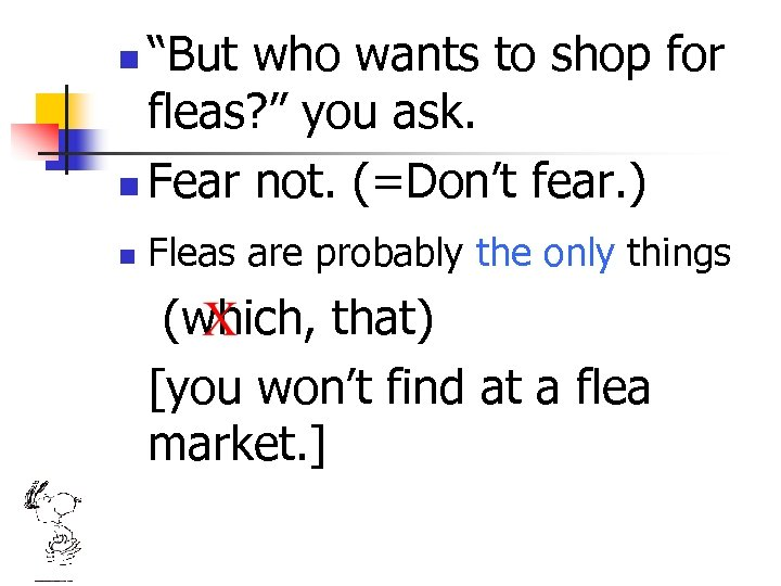 """But who wants to shop for fleas? "" you ask. n Fear not. (=Don't"