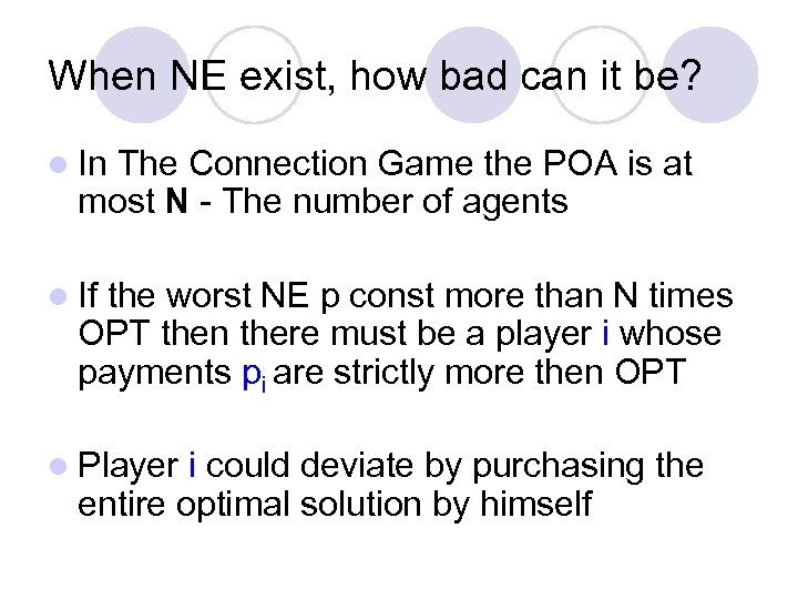 When NE exist, how bad can it be? l In The Connection Game the