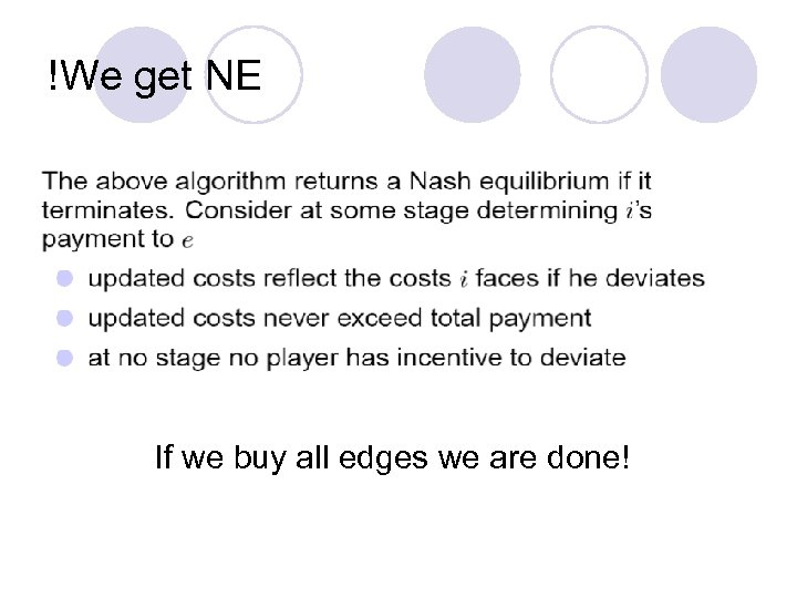 !We get NE If we buy all edges we are done!