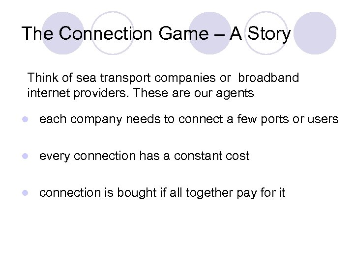 The Connection Game – A Story Think of sea transport companies or broadband internet